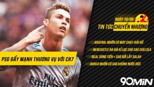 CHUYỂN NHƯỢNG 18/6: PSG dùng kế độc chiêu dụ Ronaldo!