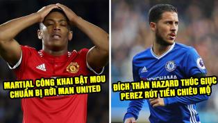 CHUYỂN NHƯỢNG 26/7: Bật Mourinho, Martial sẽ bị rao bán!