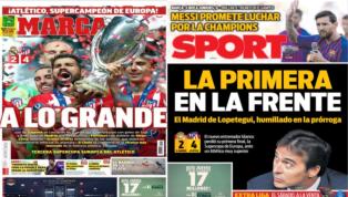 La derrota del Madrid en la Supercopa y la promesa del capitán Messi, protagonistas de las portadas