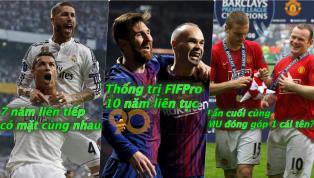 Nhìn lại độ khủng của đội hình hay nhất thế giới FIFPro XI hơn 10 năm qua