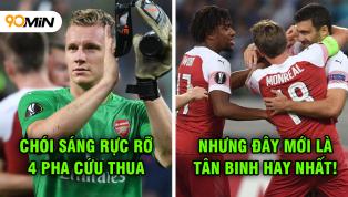 Chấm điểm Qarabag 0-3 Arsenal: Leno xuất thần, dàn tân binh chói sáng rực rỡ