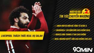 CHUYỂN NHƯỢNG 15/5: Liverpool thách thức Real vụ Salah, Man United đón đá tảng Serie A