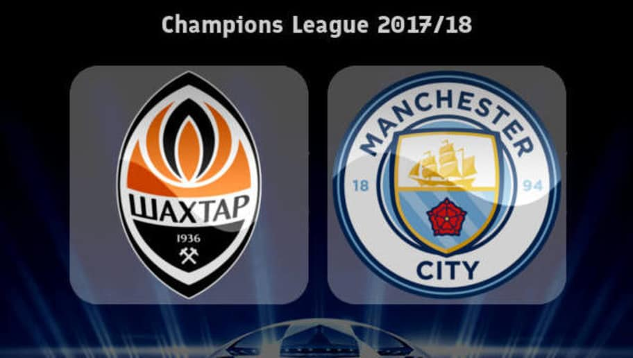 Ucl Shakhtar Donetsk Vs Manchester City Preview Team News History And Prediction