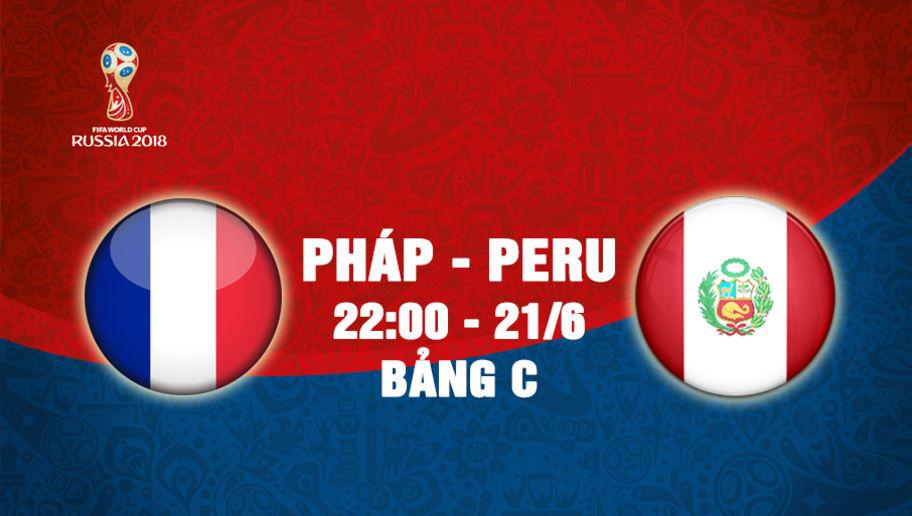 Nhận định World Cup: Pháp vs Peru (22h00 ngày 21/6)