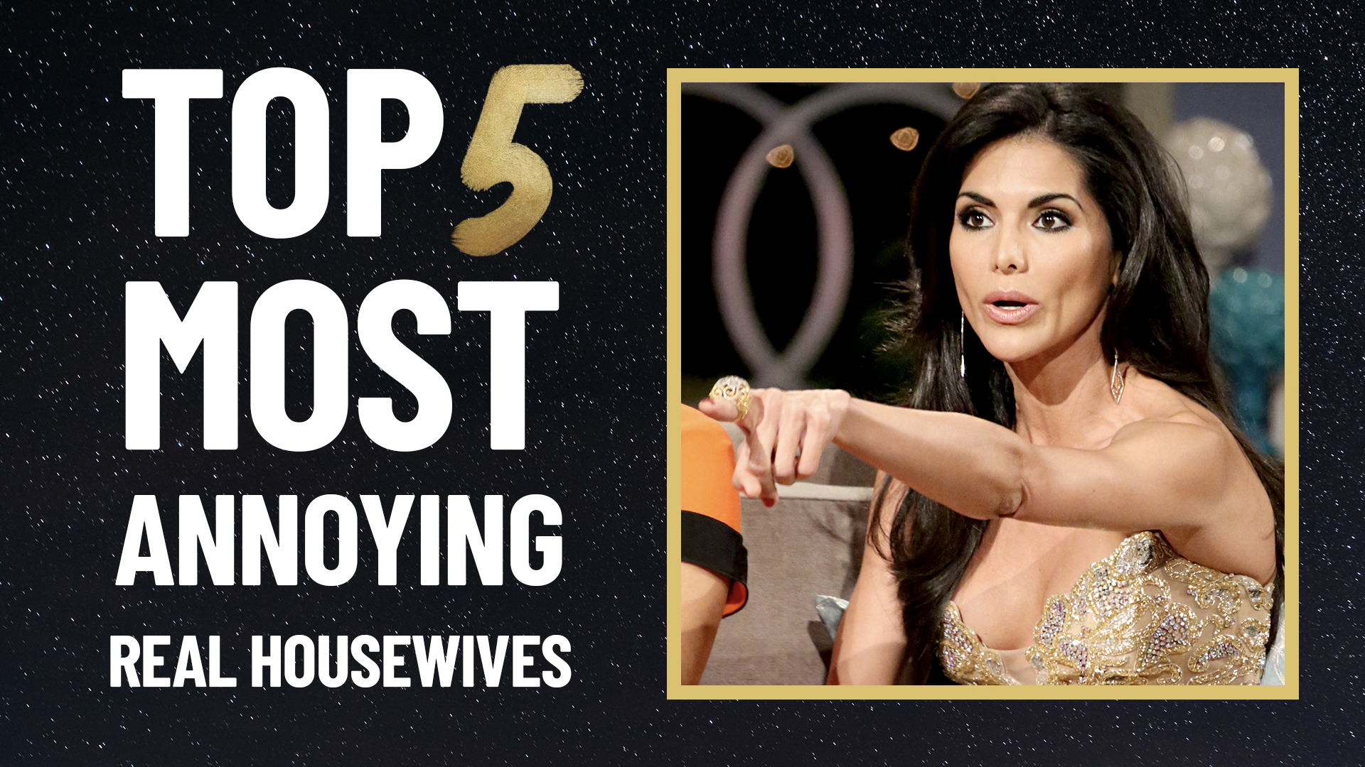 Top 5 Most Annoying Real Housewives