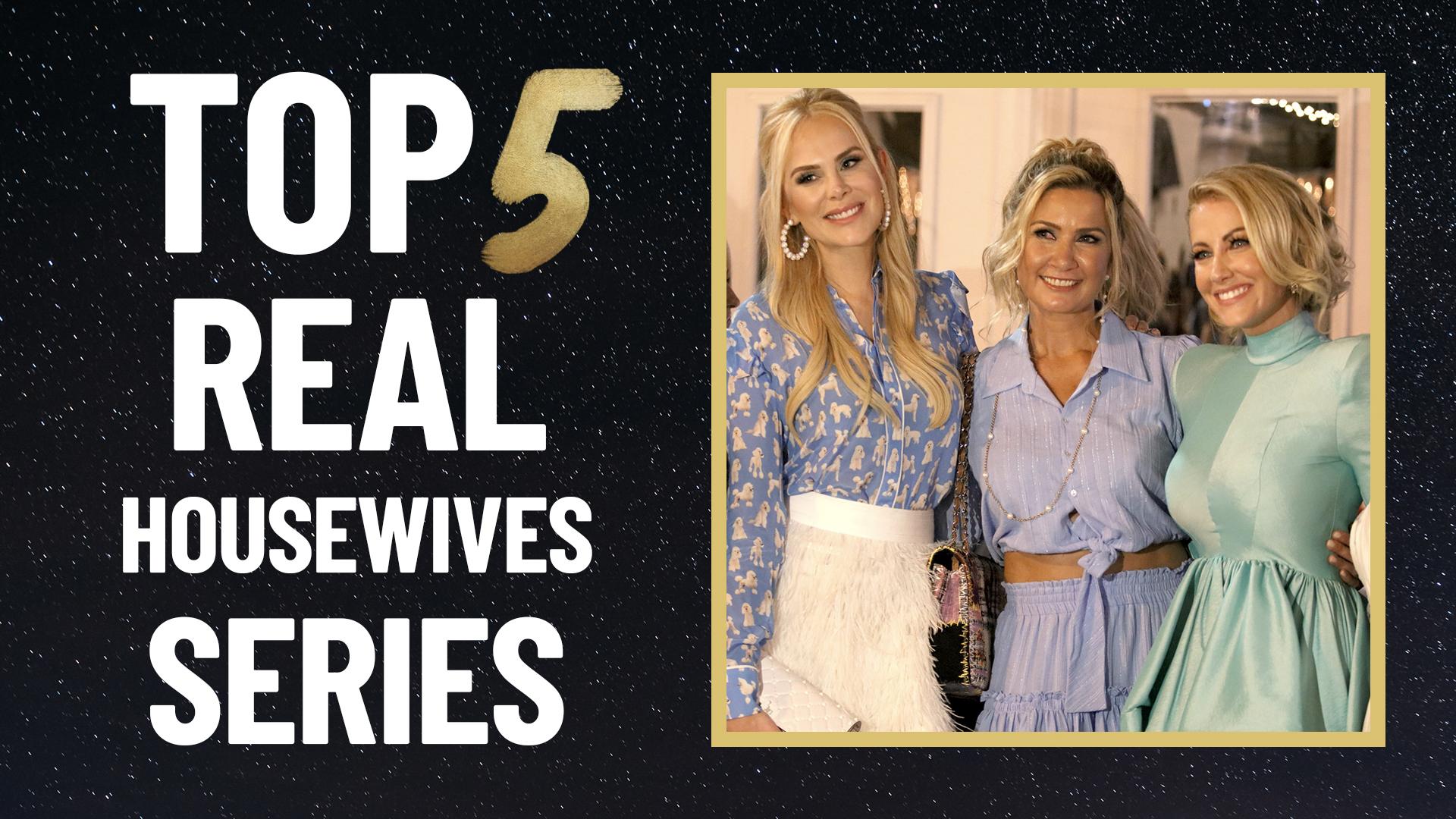Top 5 Real Housewives Series
